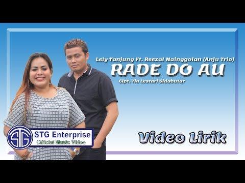 RADE DO AU (VIDEO LIRIK) Lely Tanjung Ft. Reezal Nainggolan