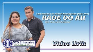 RADE DO AU (VIDEO LIRIK) Lely Tanjung Ft. Reezal