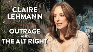Outrage and The Alt Right (Claire Lehmann Pt. 2)