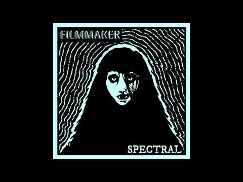 FILMMAKER - SPECTRAL [Full Album]