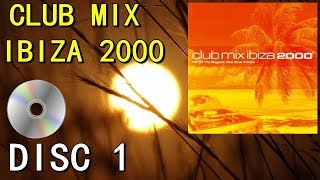CLUB MIX IBIZA 2000 (DISC 1) Best Ibiza House Dance Trance Anthems of 2000 (EDM)