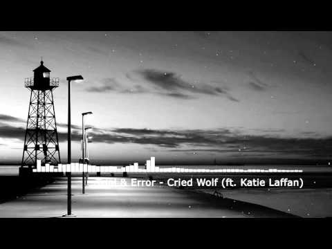 [Deep House] Trial & Error - Cried Wolf (ft. Katie Laffan)