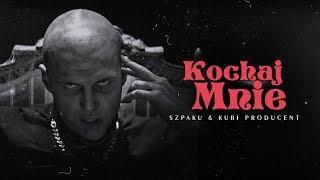 Szpaku & Kubi Producent - Kochaj Mnie