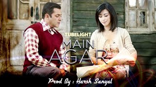 Main Agar - Instrumental Cover Mix (Tubelight)  | Harsh Sanyal |