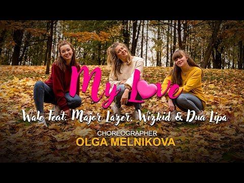 Wale feat.Major Lazer, WizKid & Dua Lipa - My love I Dancehall I Olga Melnikova
