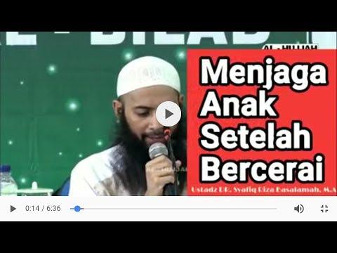 Menjaga Anak Setelah Bercerai -Ustadz Dr Riza Basalamah, M.A