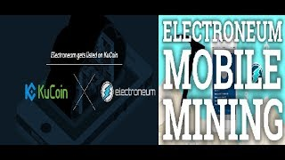 Electroneum on Kucoin || Mobile miner is live - How to mine and earn free ETN || by Crypto Phoenix