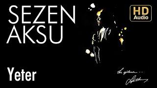 Sezen Aksu - Yeter ( Audio)