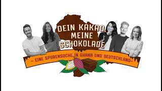 Dein Kakao, meine Schokolade ◆ YouTube-Reise nach Ghana #SpurensucheKakao ◆ Teaser