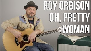 Roy Orbison Oh Pretty Woman Guitar Lesson