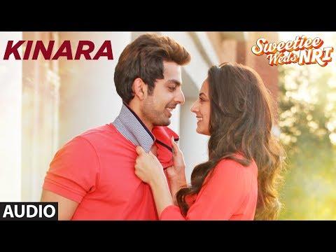 Kinara Song (Full Audio) | Sweetiee Weds NRI | Himansh Kohli, Zoya Afroz | Palash Muchhal