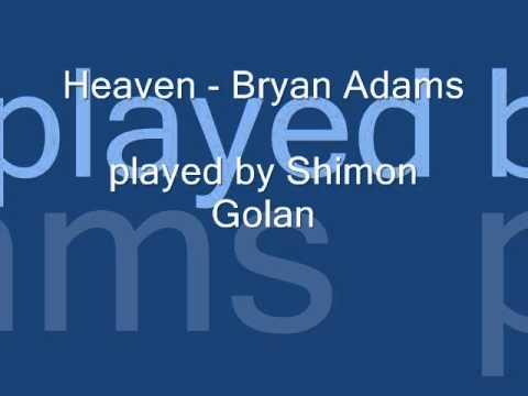 Heaven - Bryan Adams (played by Shimon Golan)