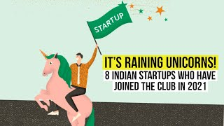It's raining unicorns! 8 Indian startups who have joined the club in 2021
