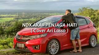 NDX AKA - PENJAGA HATI (Cover Ari Lasso)