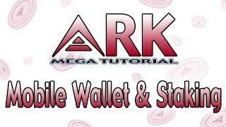 Ark Mobile Wallet and Staking (Full Walkthrough)