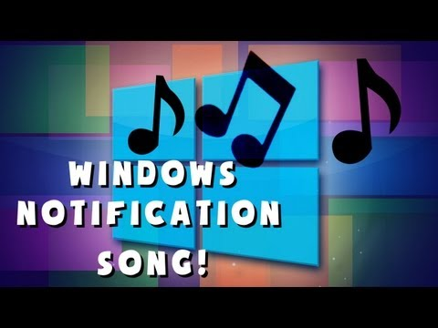 Windows 8 Notification Song!