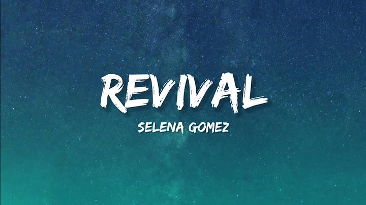 selena gomez  revival lyrics