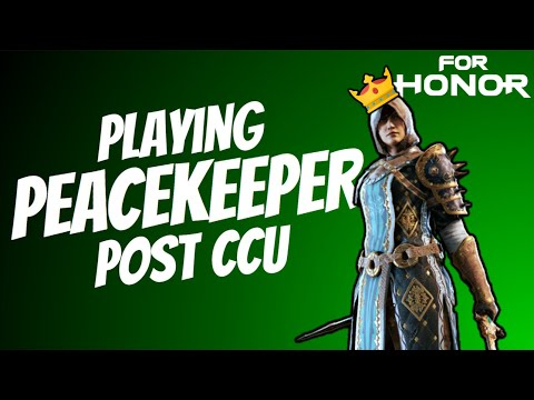 Playing Peacekeeper Post CCU | For Honor: Y4S3