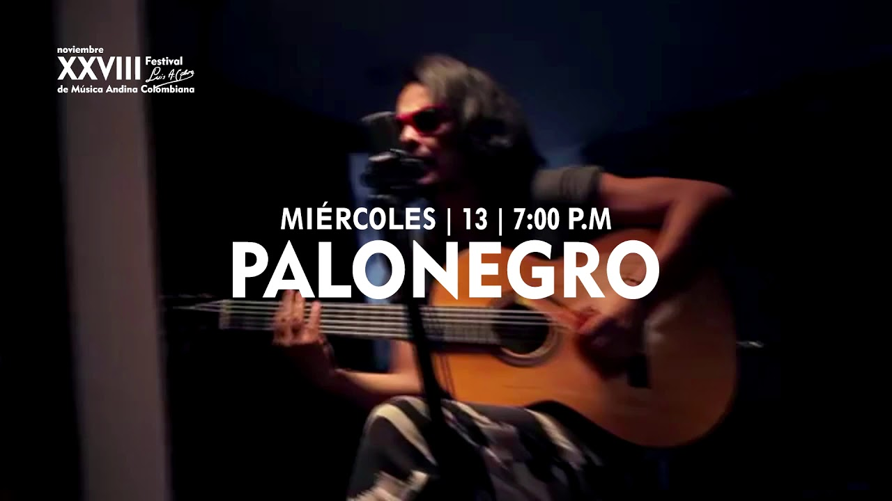 Palonegro Estreno Nacional Xxviii Festival Luis A Calvo De Música Andina Colombiana Youtube