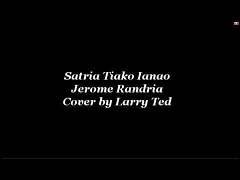 Jerome Randria - Satria Tiako Ianao (Cover by Larry Ted)