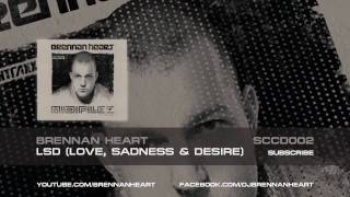 Brennan Heart - LSD (Love, Sadness & Desire) (Brennan Heart presentz MIDIFILEZ HQ Preview)