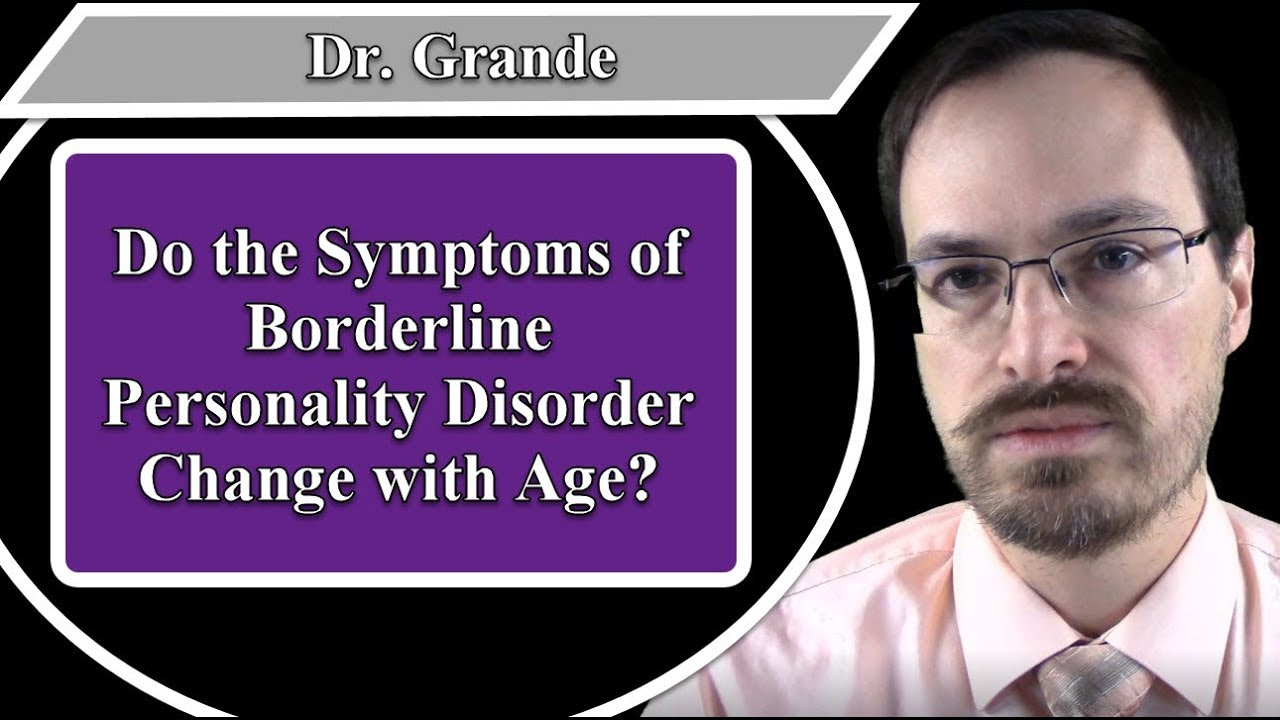 Do the Symptoms of Borderline Personality Disorder Change with Age?