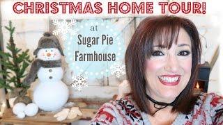 CHRISTMAS HOME TOUR  FARMHOUSE STYLE!