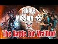 The Battle For Vra'mor - Mission #5 - Finale