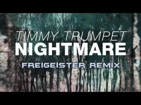 Timmy Trumpet - Nightmare (Freigeister Remix)