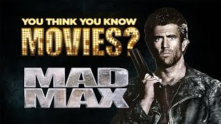 Mad Max Trilogy - You Think You Know Movies?