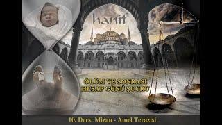 Mizan - Amel Terazisi  10. Ders   Ölüm Ve Sonrası - Hesap Günü Şuuru  - Muharrem