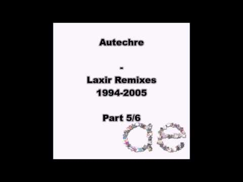 Autechre : Laxir Remixes 1994-2005 - Part 5/6