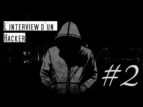 L'Interview d'un Hacker #2