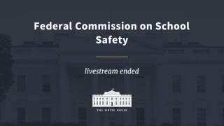 Federal Commission on School Safety Meeting