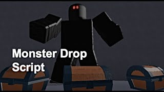 ROBLOX: How to Make a Monster Drop Script