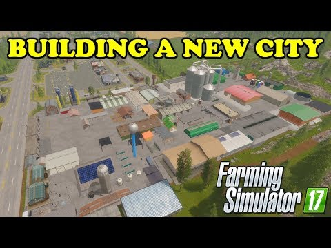 Farming Simulator 17 | Goldcrest Valley | BUILDING A NEW CITY OF PLACEABLES | Timelapse thumbnail