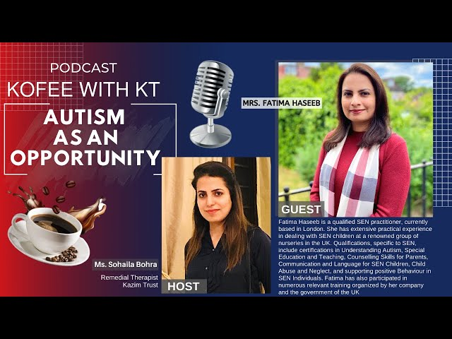 Autism as an opportunity | KOFFEE WITH KT | Kazim Trust
