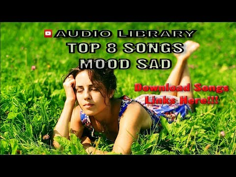 Top 8 Songs - Sample Snippets Mood:Sad YT Audio Library Copyright Free Music