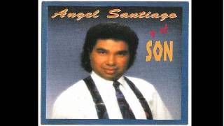 Angel Santiago - Lo Que Dice Usted
