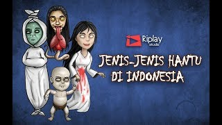 Jenis Hantu di Indonesia + Ilustrasi | Pocong, Tuyul, Leak, Kuntilanak, Kuyang, Jenglot Rizky Riplay