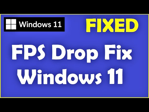 Windows 11 - How to fix FPS Drop Issue