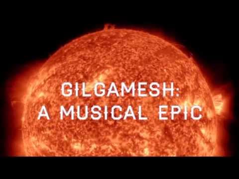 GILGAMESH: A MUSICAL EPIC