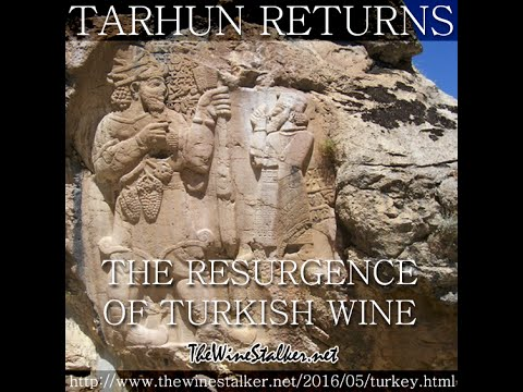Tarhun Returns: The Resurgence of Turkish Wine ~ TheWineStalker.net