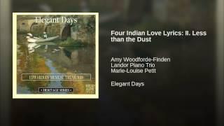 Four Indian Love Lyrics: II. Less than the Dust