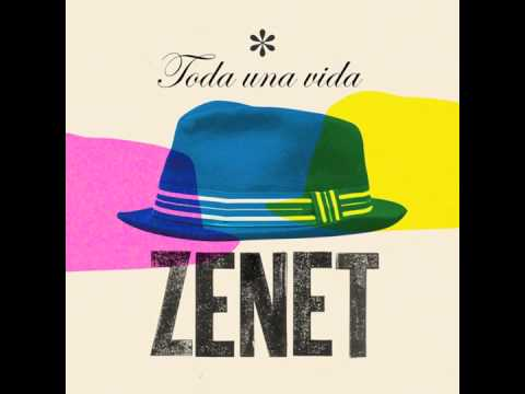 Zenet - Toda una vida