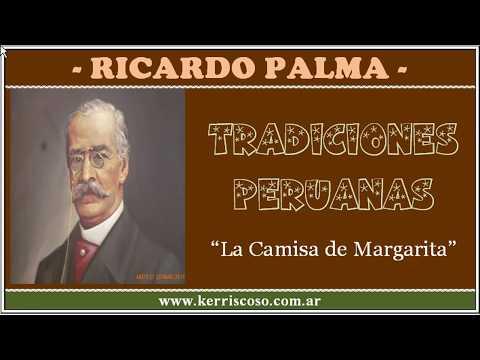 """Tradiciones Peruanas - """"La Camisa de Margarita"""" (Ricardo Palma)"""