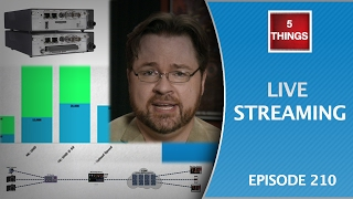 5 THINGS: on Live Streaming (episode 210)
