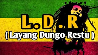 Download LDR - LAYANG DUNGO RESTU REGGAE SKA VERSION