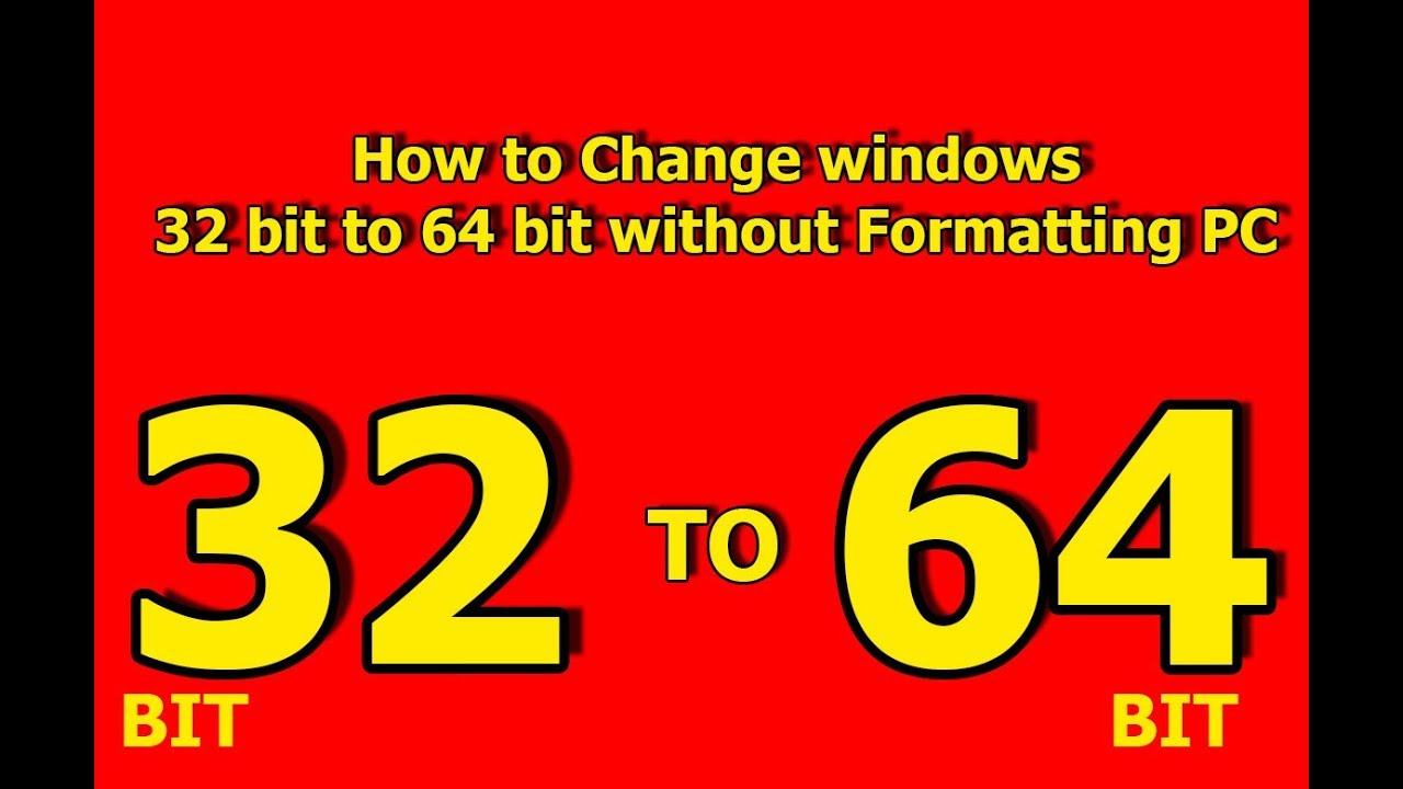 how to change to windows 10 64 bit from 32