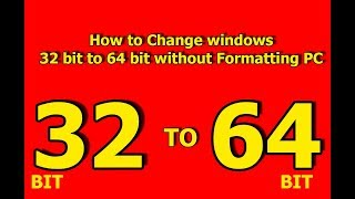 How to Change windows 7, 8, 8.1, 10 32 bit to 64 bit without Formatting PC |